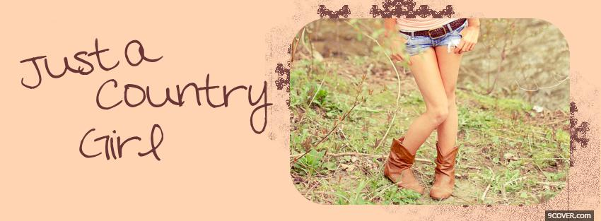 Photo just a country girl Facebook Cover for Free