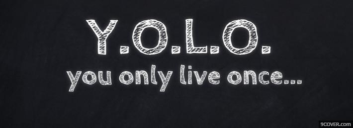 Photo You Only Live Once  Facebook Cover for Free