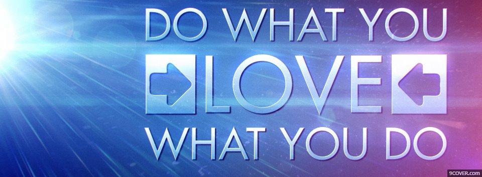 Photo Do What You Love Facebook Cover for Free
