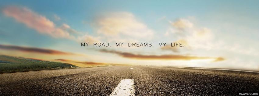 Photo My Road My Dreams My Life  Facebook Cover for Free