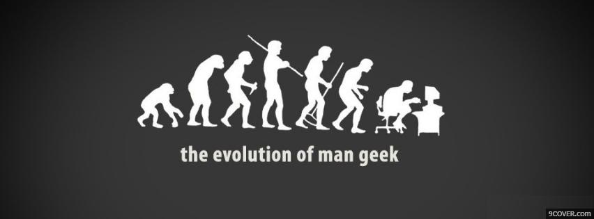 Photo The Evolution Of The Man Geek  Facebook Cover for Free