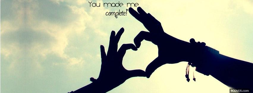 Photo You Made Me Complete  Facebook Cover for Free