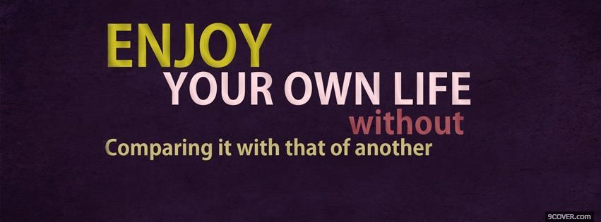 Photo Enjoy Life  Facebook Cover for Free
