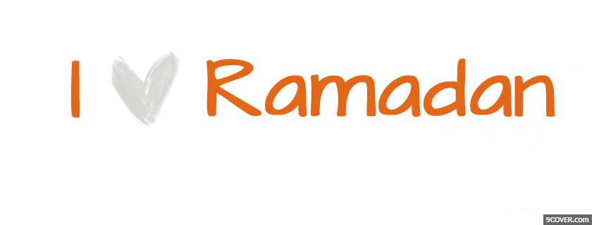 Photo I Love Ramadan Facebook Cover for Free