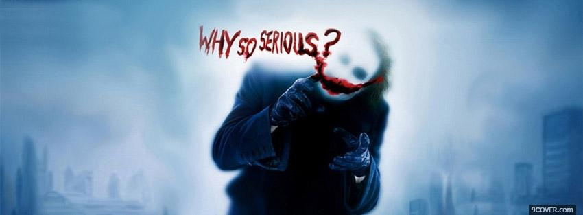Photo Why So Serious Facebook Cover for Free