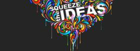 free squeeze the ideas quotes facebook cover