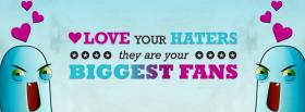 free haters are your biggest fans facebook cover