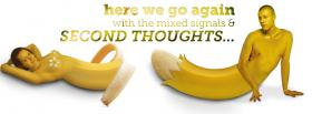 mixed signals second thoughts bananas facebook cover