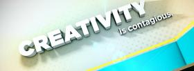 free creativity is contagious quotes facebook cover