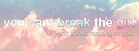 you cant break the girl facebook cover