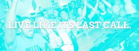 free live like its last call quote facebook cover