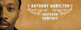 anthony hamilton southern comfort facebook cover