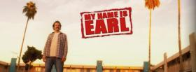 free tv shows my name is earl standing facebook cover