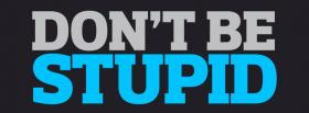 free dont be stupid quotes facebook cover