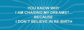 dont believe in rebirth quotes facebook cover
