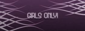 free girls only quotes facebook cover