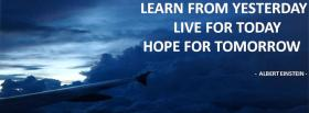 free learn from yesterday quotes facebook cover