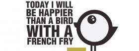 happier than a bird quotes facebook cover