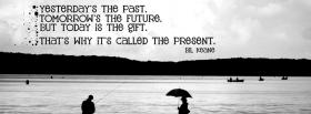 yesterday tomorrow today quote facebook cover