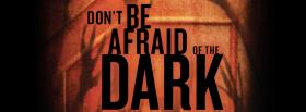 free dont be afraid quotes facebook cover