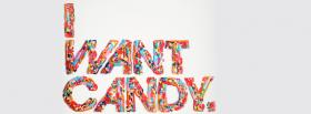 free i want candy quotes facebook cover