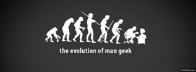 The Evolution Of The Man Geek  facebook cover
