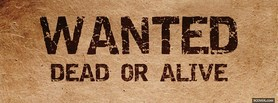 Wanted Dead Or Alive facebook cover