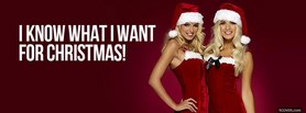 Know What I Want For Christmas facebook cover